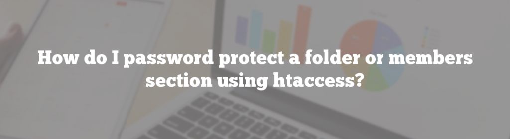 How do I password protect a folder or members section using htaccess?