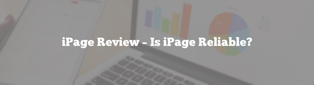 iPage Review – Is iPage Reliable?